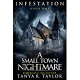 INFESTATION: A Small Town Nightmare (Book 1) (INFESTATION- A Small Town Nightmare)