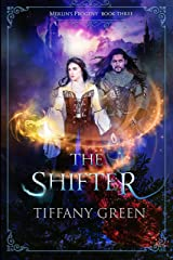 The Shifter: Merlin's Progeny Book Three Kindle Edition