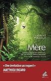 Mère: L'Enseignement spirituel de la forêt amazonienne (Chamanismes)