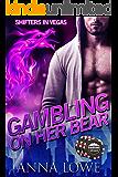Gambling on Her Bear (Shifters in Vegas Book 2)