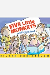 Five Little Monkeys Reading in Bed (A Five Little Monkeys Story) Kindle Edition