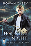 Hound of Night (Veil Knights Book 3)