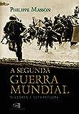 A Segunda Guerra Mundial. História e Estratégias