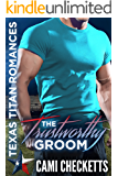 The Trustworthy Groom (Texas Titan Romance) (English Edition)