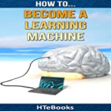 How to Become a Learning Machine: Quick Start Guide