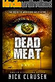 Dead Meat: Day 1