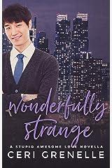 Wonderfully Strange (Stupid Awesome Love) Kindle Edition