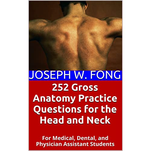 252 Gross Anatomy Practice Questions for the Head and Neck: For ...