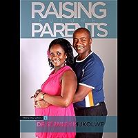 Raising Future Parents (Parenting Series Book 1)
