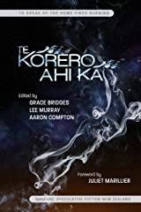 To Speak of the Home Fires Burning: Te Korero Ahi Ka - Speculative Fiction New Zealand Kindle Edition