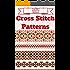 Cross Stitch: for Beginners - Cross Stitch Patterns - Cross Stitch Guide - Cross Stitch Explained for Starters (Cross Stitch Books for Dummies - Cross Stitch Tips - Cross Stitch 101)