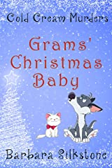Grams' Christmas Baby: Cold Cream Murders Kindle Edition