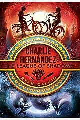 Charlie Hernández & the League of Shadows Kindle Edition