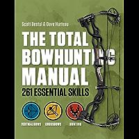 Total Bowhunter Manual: 261 Essential Skills (Field & Stream)