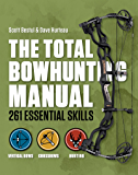 Total Bowhunter Manual: 261 Essential Skills (Field & Stream)