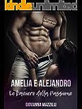 Amelia e Alejandro, Le barriere della passione (Trilogia delle barriere Vol. 1)