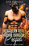 Northern Realm Royal Dragons Prequel: Shifter Short Story