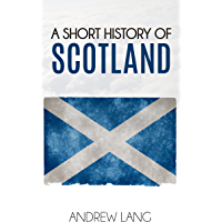 A Short History of Scotland (Illustrated)