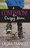 Confessions of a Crispy Mom