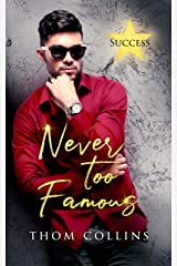Never Too Famous (Success Book 1) Kindle Edition