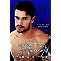 His Omega Manny: Nonshifter MM Mpreg Romance (Cafe Om Love Book 3) (English Edition)