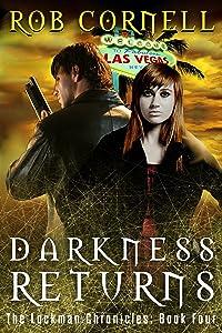 Darkness Returns: An Urban Fantasy Thriller (The Lockman Chronicles Book 4)