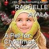 A Pet for Christmas: A Veteran's Christmas, Book 2