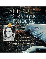 The Stranger Beside Me: The Shocking True Story of Serial Killer Ted Bundy