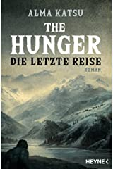 The Hunger - Die letzte Reise: Roman (German Edition) Kindle Edition