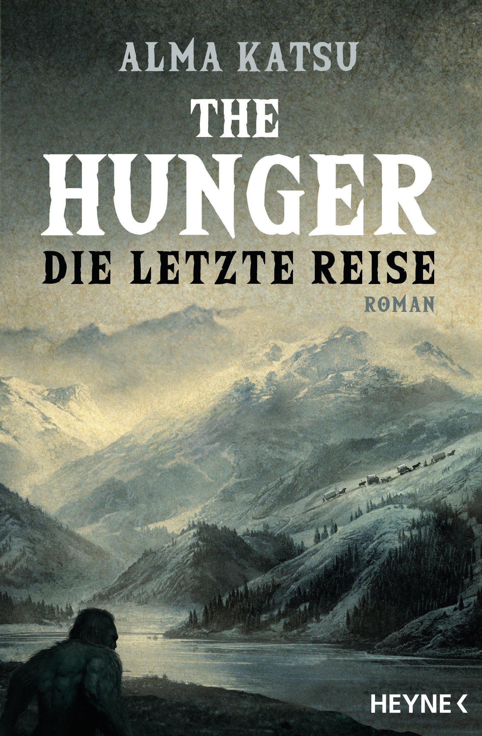 The Hunger - Die letzte Reise: Roman
