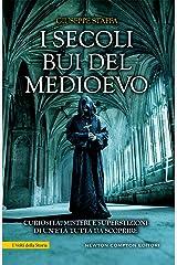 I secoli bui del Medioevo (Italian Edition) Kindle Edition