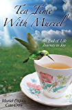 Tea Time with Muriel - An End of Life Journey to Joy