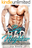 Big Bad Neighbor: A Single Dad Next Door Romance