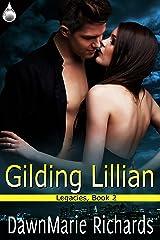 Gilding Lillian (Legacies Book 2) Kindle Edition
