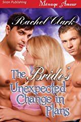 The Bride's Unexpected Change in Plans (Siren Publishing Menage Amour) Kindle Edition