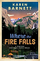 Where the Fire Falls: A Vintage National Parks Novel Paperback