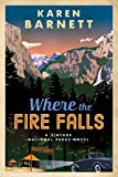 Where the Fire Falls: A Vintage National Parks