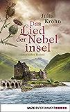 Das Lied der Nebelinsel: Historischer Roman (German Edition)