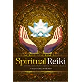 Spiritual Reiki: Channel Your Intuitive Abilities for Energy Healing