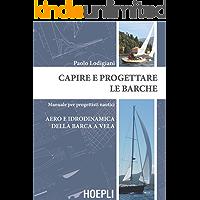 Capire e progettare le barche: Aero e idrodinamica della barca a vela: Manuale per progettisti nautici