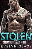 Stolen (Desert Sons MC Book 1)