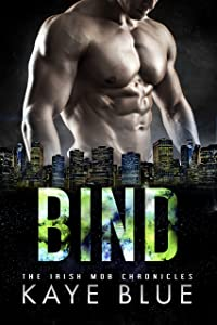 Bind (Irish Mob Chronicles Book 3)