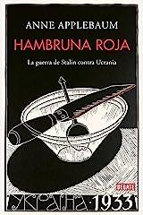 Hambruna roja: La guerra de Stalin contra Ucrania (Spanish Edition) Kindle Edition