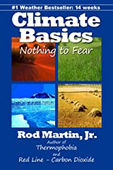 Climate Basics: Nothing to Fear Kindle Edition