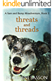 Threats and Threads (The Sam and Bump Misadventures Book 3)