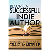 Become a Successful Indie Author: Work Toward Your Writing Dream (English Edition)