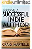 Become a Successful Indie Author: Work Toward Your Writing Dream