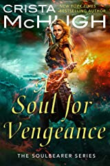 A Soul For Vengeance (The Soulbearer Trilogy Book 3) Kindle Edition