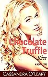 Chocolate Truffle Kiss: A sexy romantic comedy novelette