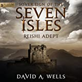Reishi Adept: Sovereign of the Seven Isles, Book 7